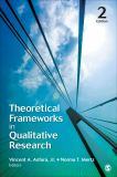 Theoretical Frameworks in Qualitative Research 2nd Edition