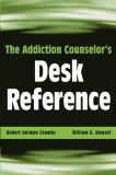 The Addiction Counselor's Desk Reference 9780471432456