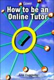 How to Be an Online Tutor 9780566082474