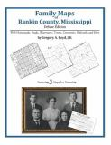 Family Maps of Rankin County, Mississippi, Deluxe Edition 9781420312485