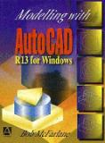 Modelling with AutoCAD R13 for Windows 9780340692516