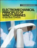 Electromechanical Principles of Wind Turbines for Wind Energy Technicians