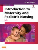 Study Guide for Introduction to Maternity and Pediatric Nursing 7th Edition