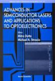Advances in Semiconductor Lasers and Applications to Optoelectronics 9789810242572
