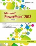 Microsoft® PowerPoint® 2013 1st Edition