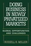 Doing Business in Newly Privatized Markets 9781567202601