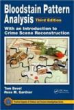 Bloodstain Pattern Analysis 3rd Edition