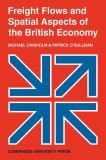 Freight Flows and Spatial Aspects of the British Economy 9780521112703