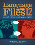 Language Files - Materials for an Introduction to Language and Linguistics 12th Edition