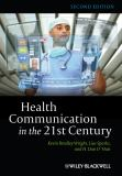 Health Communication in the 21st Century 2nd Edition