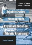 Administration and Management of Physical Education and Athletic Programs 4th Edition
