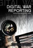 Digital War Reporting 9780745642758