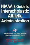 NIAAA's Guide to Interscholastic Athletic Administration