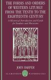 The Forms and Orders of Western Liturgy from the Tenth to the Eighteenth Century 9780198162797