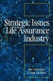 Strategic Issues in the Life Assurance Industry 9780750632805