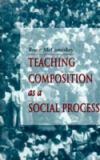 Teaching Composition as a Social Process 9780874212839