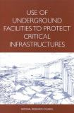 Use of Underground Facilities to Protect Critical Infrastructures 9780309062886