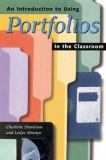 An Introduction to Using Portfolios in the Classroom 9780871202901