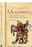 The Legacy of Mesoamerica 2nd Edition