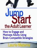 Jump-Start the Adult Learner 9781412952934