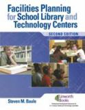 Facilities Planning for School Library Media and Technology Centers 9781586832940