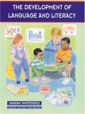 The Development of Language and Literacy 9780761972976