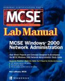 Certfication Press MCSE Windows 2000 Network Administration Lab Manual 9780072223026