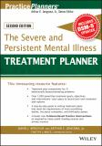 The Severe and Persistent Mental Illness Treatment Planner 2nd Edition