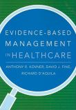 Evidence-Based Management in Healthcare 1st Edition