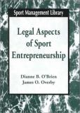 Legal Aspects of Sport Entrepreneurships 9781885693082