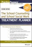 The School Counseling and School Social Work Treatment Planner, with DSM-5 Updates, 2nd Edition 3rd Edition