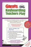 Games Keyboarding Teachers Play 9780972133104