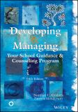 Developing and Managing Your School Guidance and Counseling Program 5th Edition