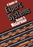 A Guide to Expert Systems 9780201083132