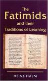 The Fatimids and Their Traditions of Learning 9781860643132