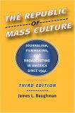 The Republic of Mass Culture 3rd Edition