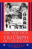 The New Deal and the Triumph of Liberalism 9781558493216