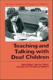 Teaching and Talking with Deaf Children 9780471933274