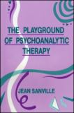 The Playground of Psychoanalytic Therapy 9780881633313