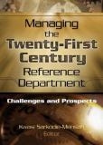 Managing the Twenty-First Century Reference Department 9780789023315