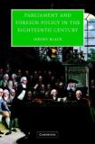 Parliament and Foreign Policy in the Eighteenth Century 9780521833318