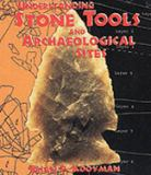 Understanding Stone Tools and Archaeological Sites 9780826323330