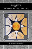 Elements of Pharmaceutical Pricing 9780789003348