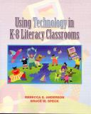 Using Technology in K-8 Literacy Classrooms 9780139363375