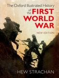 The Oxford Illustrated History of the First World War 2nd Edition
