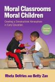 Moral Classrooms, Moral Children 2nd Edition