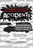 Forensic Engineering Reconstruction of Accidents 9780398073411