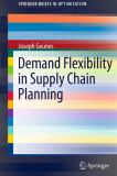 Demand Flexibility in Supply Chain Planning 9781441993465