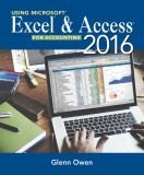 Using Microsoft® Excel® and Access 2013 for Accounting 4th Edition
