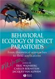 Behavioural Ecology of Insect Parasitoids 9781405163477